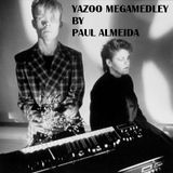 Yazoo Megamedley by Paul Almeida