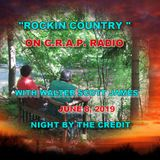 ROCKIN COUNTRY - C.R.A.P. RADIO - JUNE 8, 2019 - NIGHT BY THE CREDIT