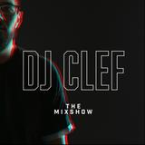 DJ CLEF - The Mixshow 2019