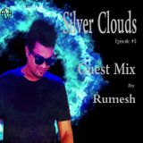 Silver Clouds (Episode #5) Guest Mix by Rumesh