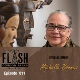 Flash Gordon Parks Show Episode 011 - Michelle Barnes