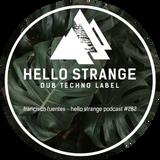 francisco fuentes - hello strange podcast #282