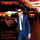 "Tiesto - A Town Called Paradise 2014 ""Album-Preview"" by I ♥ Trance House music"