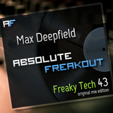 Max Deepfield - Absolute Freakout: Freaky Tech 43 - Original Mix Edition