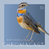Chromacast 39 - Matt Deco