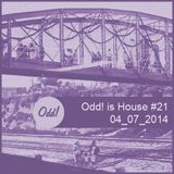 Odd! is House #21 04/07/2014