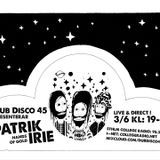 DUB DISCO 45: 2017-06-03: Patrik Irie (Hands of Gold)