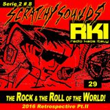 Scratchy Sounds 'The Rock and The Roll of The World' 2016 retro on RKI : Show Ventinove [Serie 2 #8]