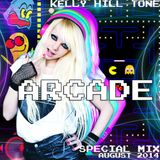 Kelly Hill Tone - ARCADE - August 2014 Special Mix