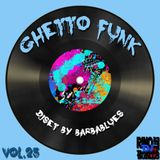 Ghetto Funk Vol.25 - DjSet by Barbablues