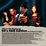This Is The REMIXXX -90s R&B Edition-