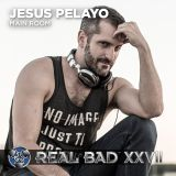 REAL BAD XXVII - Main Room T-Dance - DJ Jesus Pelayo