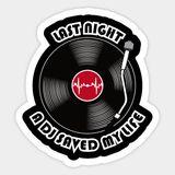 Last Night a DJ.......