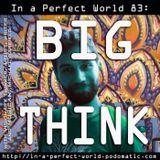 83: Big Think