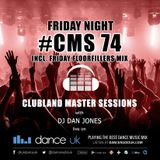CMS74f - Clubland Master Sessions (Fri) - DJ Dan Jones - Dance Radio UK (28 APR 2017)