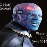Deejay Scread - Electro_libre (Avril2014)