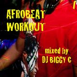 DJ Biggy C Afrobeat Workout