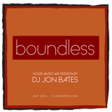 boundless - dj mix set - may 2014 - dj jon bates - 61min