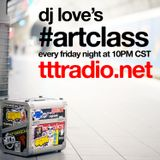 DJ Love's Art Class [LIVE BROADCAST] - 07/14/2017