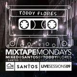 SANTOS MIXTAPE MONDAYS VOL. 9 MIXED BY TODDY FLORES