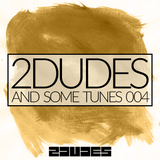 2DUDES AND SOME TUNES 004