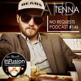 And Tenna - No Requests Podcast 146