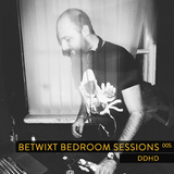 ddhd - BETWIXT Bedroom Sessions #005