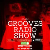 PDJTV Grooves Radio Show Ep 197 Ft Guest Mix DJ Butch SOS