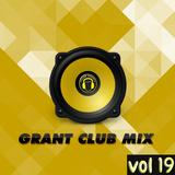 Grant Club Mix vol 19