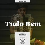 TUDO BEM #01 - Hosted by Tahira