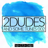 2DUDES AND SOME TUNES 002