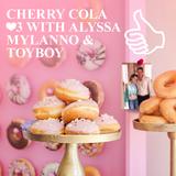CHERRY COLA #3 WITH ALYSSA MYLANNO & TOYBOY