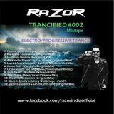 RAZOR - TRANCIFIED #002 (Electro-Progressive Trance) Mixtape