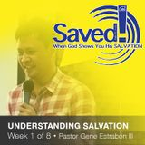 SAVED! UNDERSTANDING SALVATION  (Week 1)