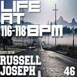 LIFE @ 116-118BPM Part 46 - Russell Joseph