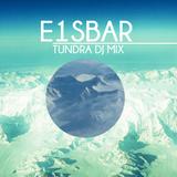 E1SBAR - Tundra DJ MIX