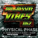 Physical Phase - Progressive Vibes 062 (2018-03-10)
