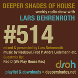 Deeper Shades Of House #514 w/ exclusive guest mix by RED D