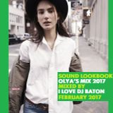 I LOVE DJ BATON - OLYA'S MIX 2017 SOUND LOOKBOOK