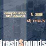 deeper into the sound #26 - ma.k