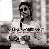 "OLD SKOOL - ""OG Real Players Only"""