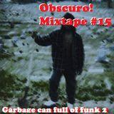 Obscuro! Mixtape #15 - 'Garbage can full of funk 2'