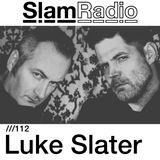 Slam - Slam Radio 112 Luke Slater