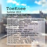 ToeKnee - Summer 2013 Chill the Fuck Out Mix