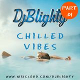 @DJBlighty - #ChilledVibes Part.01 (Chilled RnB & Slowjamz)
