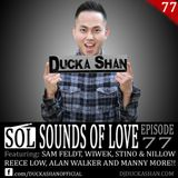 Ducka Shan - Sounds of Love Ep.77  [1/28/2017]