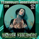 [Friday, February 20, 2015] Technotics Anonymous #007 - Basic Feelings