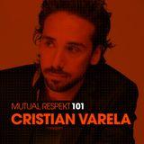Mutual Respekt 101 with Cristian Varela