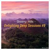 ★ Groovy Hills ☼ Delighting Deep Sessions #9 - mix By APH