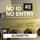 Blundetto - No ID No Entry _2